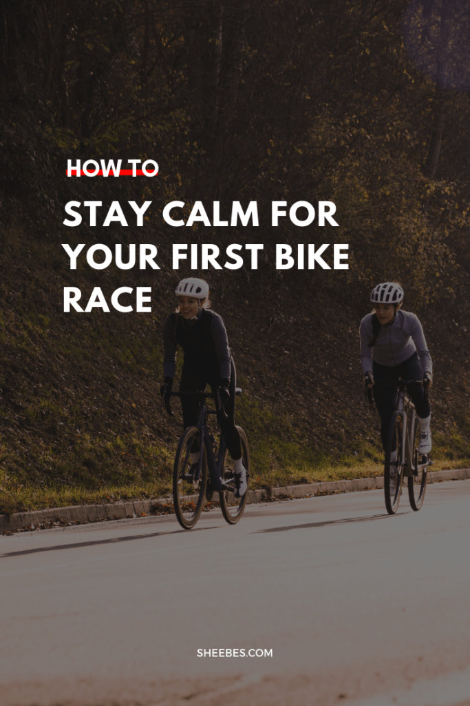 How to Stay Calm for Your First Bike Race | SHEEBES