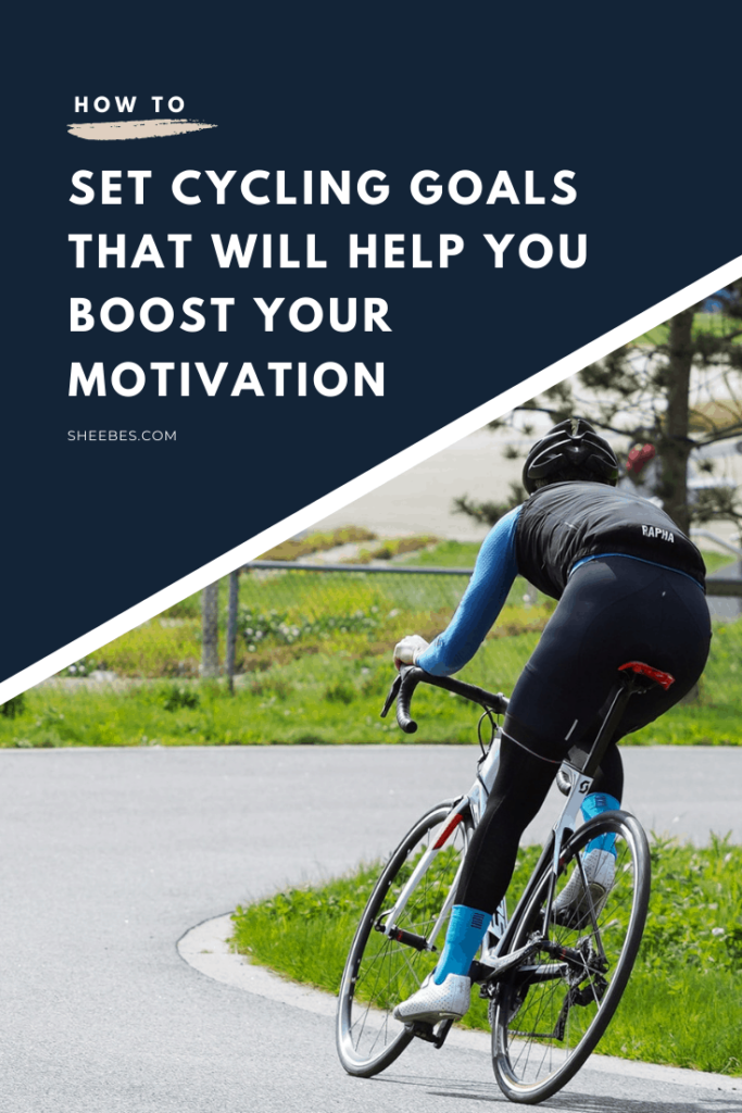 how to set cycling goals that will help you boost your motivation