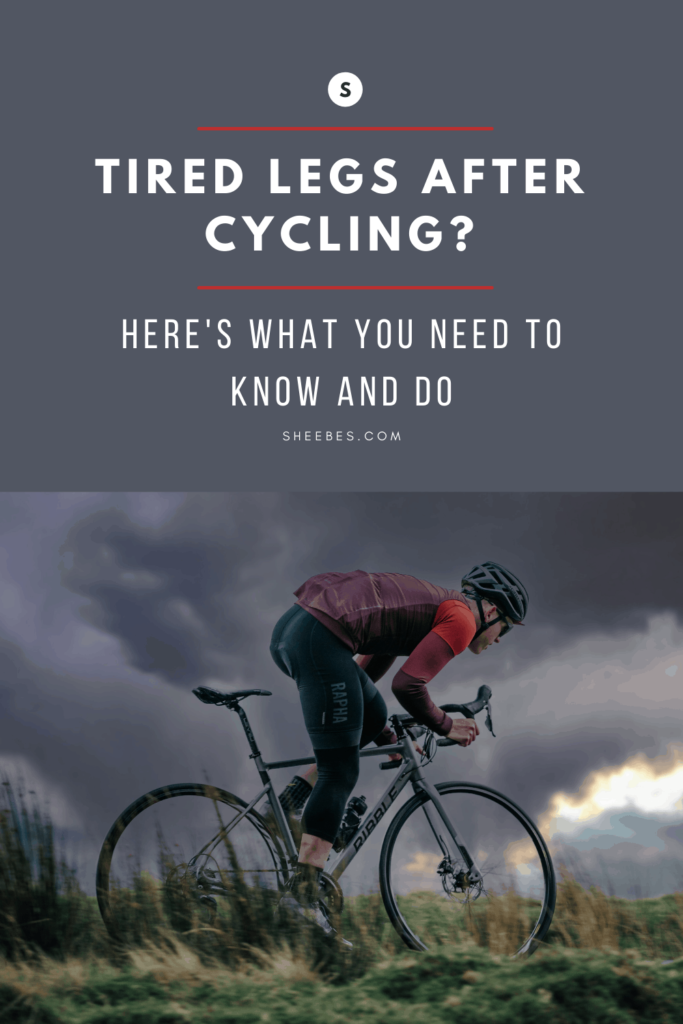 Tired legs after cycling? Here's what you need to know and do